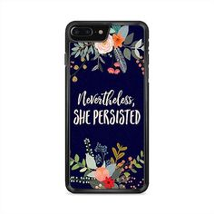 Nevertheless She Persisted iPhone 7 Plus Case | Caserisa