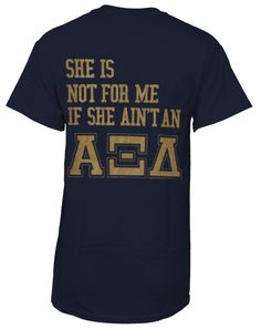 Alpha Xi Delta She Is Not For Me T-Shirt