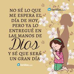 Entrega todos tus días en las manos de Dios
