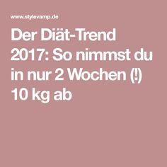 Der Diät-Trend 2017: So nimmst du in nur 2 Wochen (!) 10 kg ab