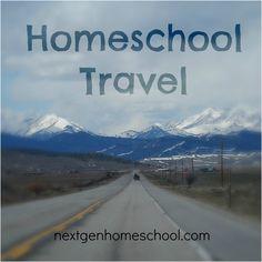 NextGen Homeschool: Homeschool Travel - Learning on the Road