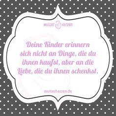 Mehr schöne Sprüche auf: www.mutterherzen.de  #geschenke #liebe #mutterliebe #kind #sohn #tochter #kinder