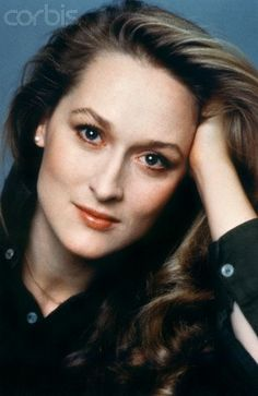Meryl Streep - I have always considered her to be my second Grandmother. :D