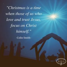 """Christmas is a time when those of us who love and trust Jesus, focus on Christ himself."" (Colin Smith)"