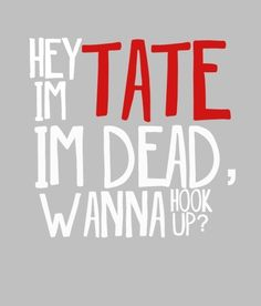American Horror Story // Tate Langdon // Season One: Murder House Evan Peters, Bob Marley, Lyric Quotes, Lyrics, American Horror Story Quotes, Tate And Violet, Violet Ahs, Horror Show, Pick Up Lines