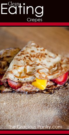 Healthy, whole grain crepes. Such a yummy breakfast! #CleanEating