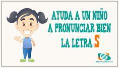 """Pronunciar la s: La mala pronunciación del fonema """"s"""" es un tipo de dislalia más conocida como sigmatismo. Métodos sencillos para enseñar a un niño"""
