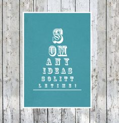 So Many Ideas So Little Time' Eye Chart. Leon and May Korobacz