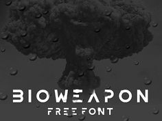 Bioweapon and 19 other free fonts