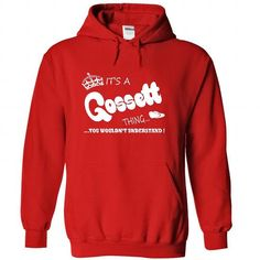Its a Gossett Thing, You Wouldnt Understand !! Name, Hoodie, t shirt, hoodies #name #tshirts #GOSSETT #gift #ideas #Popular #Everything #Videos #Shop #Animals #pets #Architecture #Art #Cars #motorcycles #Celebrities #DIY #crafts #Design #Education #Entertainment #Food #drink #Gardening #Geek #Hair #beauty #Health #fitness #History #Holidays #events #Home decor #Humor #Illustrations #posters #Kids #parenting #Men #Outdoors #Photography #Products #Quotes #Science #nature #Sports #Tattoos…