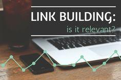 Is Link Building Still Relevant?