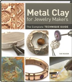 Metal Clay for Jewelry Makers - Packed with 500 instructional and inspirational photos and techniques galore, Metal Clay for Jewelry Makers will really get your creative juices flowing! In it, renowned artist and teacher Sue Heaser shares infinite possibilities for working with gold, silver, copper and bronze metal clay. Techniques range from the basics on up through filigree work, making hinges and hollow forms, forging, annealing and applying texture, so there's something for every skill…