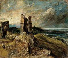 """John Constable, Hadleigh Castle (1829).  """"Painting is for me but another word for feeling"""""""