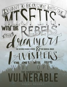 """""""I Want to Be Outside with the Misfits"""" Print from Sarah Bessey. REALLY want this one!"""