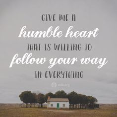 """Humility is to make a right estimate of one's self."" Charles Spurgeon ~ We've probably all had times when we've said ""I'll do it my way"" to God. But His way is always the best way. So let's ask God to give us humble hearts that willingly choose His way, not our own. ~ Father, forgive me for my pride and for so often thinking I know best. Give me a humble heart that is willing to follow Your way in everything. (ODB)"
