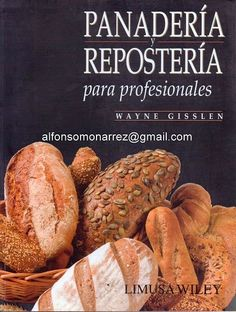 LIBROS LIMUSA: 385 RECETAS PANADERÍA Y REPOSTERÍA PARA PROFESIONA... Mexican Food Recipes, Cookie Recipes, Dessert Recipes, Desserts, Pan Bread, Bread Baking, Empanadas, Bread And Pastries, Bakery Cakes