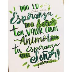 Pon tu esperanza en el Señor; ten valor, cobra Ánimo; ¡pon tu esperanza en el Señor!  Salmo 27:14 . . . #lettering  #arte #art #biblia #bible  #bibleverse  #verciculosbiblicos  #notes @prismacolor  #prismacolor #prismacolorjunior 🥰  #stabiloboss #brushlettering #brushpen Stabilo Boss, Prismacolor, Ten, Arabic Calligraphy, Psalms, Bible, Arabic Calligraphy Art