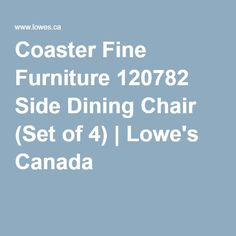Coaster Fine Furniture 120782 Side Dining Chair (Set of 4) | Lowe's Canada