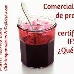 Comercialización de productos bajo certificación IFS, ¿Qué hacer?