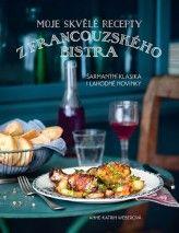 Moje skvělé recepty z francouzského bistra - Šarmantní klasika i lahodné novinky