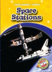 Space Stations (Blastoff! Readers: Exploring Space) by Colleen Sexton ATOS Book Level: 3.3 Interest Level: K-3 AR Points: 0.5 (2013)