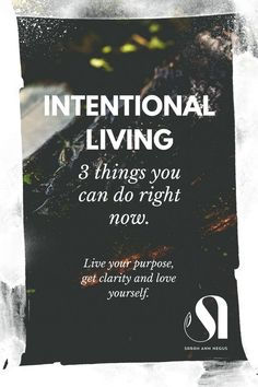 3 things you can do right now for intentional living to live your purpose driven life, get clarity and love yourself. Mindful lifestyle, Law of Attraction, Abraham Hicks, growth mindset, abundance images, abundance affirmations, manifesting abundance, money abundance, self care routine, self care quotes, self care ideas, self care mental health, self discovery, meditation for beginners, mindfulness routine, raise your vibration, guided meditation for letting go.