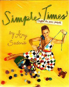 Simple Times: Crafts for Poor People: Amy Sedaris