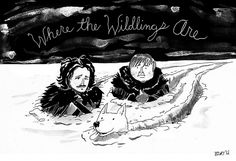 """Where the Wildlings Are. """" Here's a fun bit of Game of Thrones / A Song of Ice and Fire fan art featuring Jon Snow, Sam and Ghost beyond the Wall."""""""