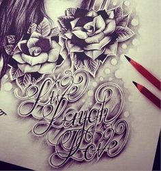 loove it>> Live Laugh Love with roses tattoo sketch