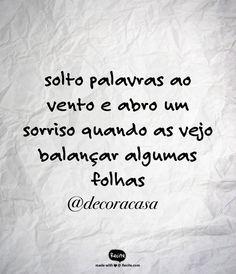palavras ao vento #FlaviaFerrari #DECORACASAS #aDicadoDia #FrasesdaFlavia #MensagemBoaSemana #MensagemBomDia