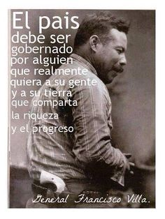 Pancho villa. Don't know too much about him but I like this quote. Applies to both Mexico and America.