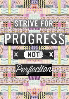 strive for progress not perfection- Eating Disorder Recovery