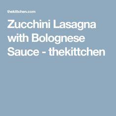 Zucchini Lasagna with Bolognese Sauce - thekittchen
