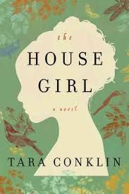 The Blonde Barrister: Four Star Book Review -- The House Girl, by Tara Conklin.  #books #history