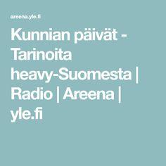 Kunnian päivät - Tarinoita heavy-Suomesta | Radio | Areena | yle.fi