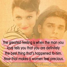 The greatest feeling is when the man you love tells you