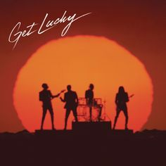 daft punk get lucky LOVE this song!