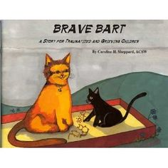 Brave Bart: A Story for Traumatized and Grieving Chilldren