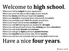 """Welcome to high school"""