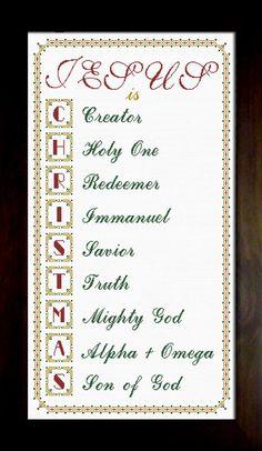 CHRISTMAS Acronym Cross Stitch - Jesus is...Creator, Holy One, Redeemer, Immanuel, Savior, Truth, Mighty God, Alpha and Omega, Son of God