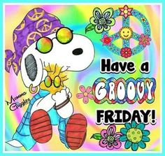 Have a groovy friday
