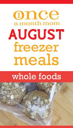 Freezer cooking menu for whole foodies seasonal to August. Perfect for back-to-school.