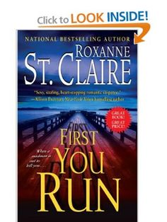 First You Run (The Bullet Catchers): Roxanne St. Claire: 9781439149362: Amazon.com: Books