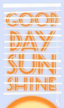 window shade Good Day Sunshine