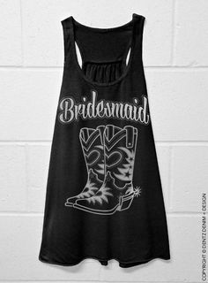 Cowgirl Boots Bridesmaid Tank - Country Wedding - Flowy Racerback Tank