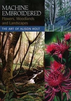 click here to view larger image of Machine Embroidered Flowers, Woodlands and Landscape (BOOKS)