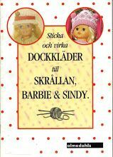 Albumarkiv - Sticka och virka Dockkläder till Skrållan, Barbie & Sindy Knitting Projects, Knitting Patterns, Crochet Patterns, Projects For Kids, Craft Projects, Crochet Doll Dress, Textiles, Sewing Dolls, Baby Born
