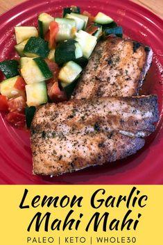 Lemon Garlic Mahi Mahi No Dairy Recipes, Sugar Free Recipes, Paleo Recipes, Low Carb Recipes, Cooking Recipes, Seafood Dishes, Seafood Recipes, Fish Recipes, Paleo On The Go