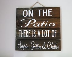 A personal favorite from my Etsy shop https://www.etsy.com/listing/472282265/on-the-patio-back-porch-sign-porch-sign