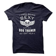 I'm SEXY DOG TRAINER T-Shirt Hoodie Sweatshirts aao. Check price ==► http://graphictshirts.xyz/?p=99433